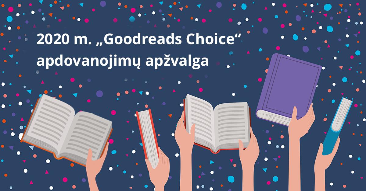 """Geriausių 2020 metų """"Goodreads"""" knygų apžvalga"""