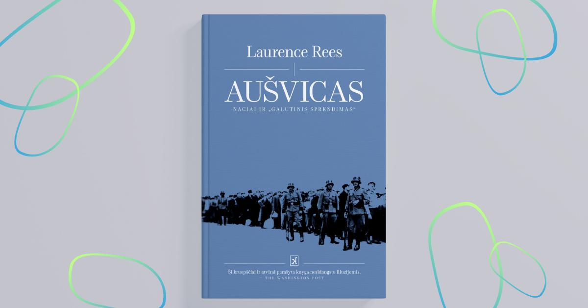"""L. Reesas knygoje """"Aušvicas"""""""