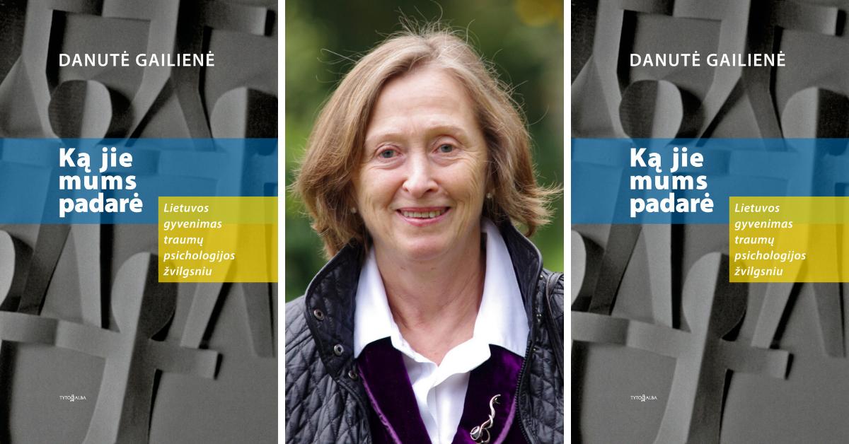 Profesorė Danutė Gailienė: Nepriklausomybės vaikai užaugo ir jau savarankiškai ieško atsakymų