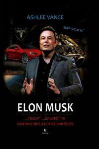 """Elon Musk. """"Tesla"""", """"SpaceX"""" ir fantastinės ateities paieškos"""