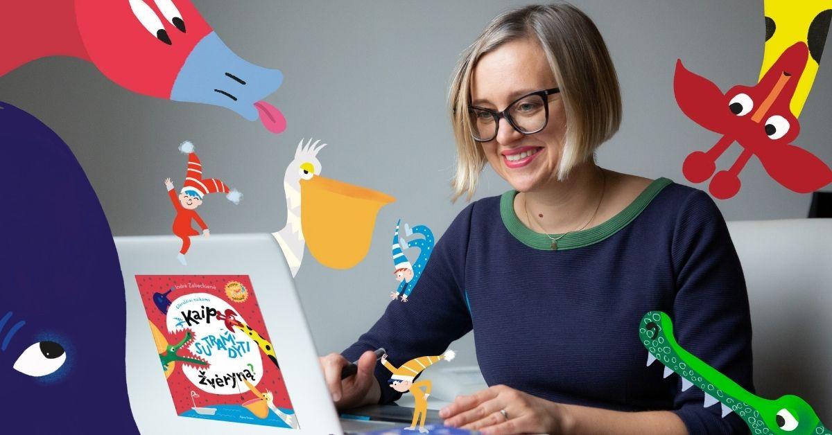 Trečiąją knygą vaikams išleidusi Indrė Zalieckienė eilėraščių žvėris įkurdino išdaigų vietose