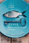 Žuvis, kuri supainiojo duris: ir kitos 69 istorijos iš šešių žemynų