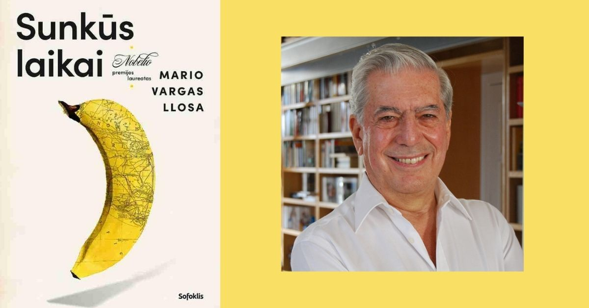 """Mario Vargas Llosa romanas """"Sunkūs laikai"""": apie tai, kaip sugriauti demokratijos principams XX a. pakako... banano"""