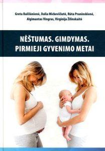Nėštumas. Gimdymas. Pirmieji gyvenimo metai