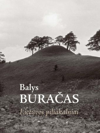 Lietuvos piliakalniai   Balys Buračas