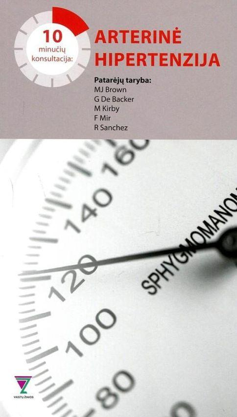 10 minučių konsultacija: arterinė hipertenzija | Morris Brown, Guy De Backer, Michael Kirby, Franz Mir, Ramiro Sanchez