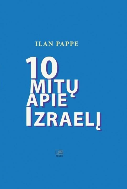 10 mitų apie Izraelį | Ilan Pappe
