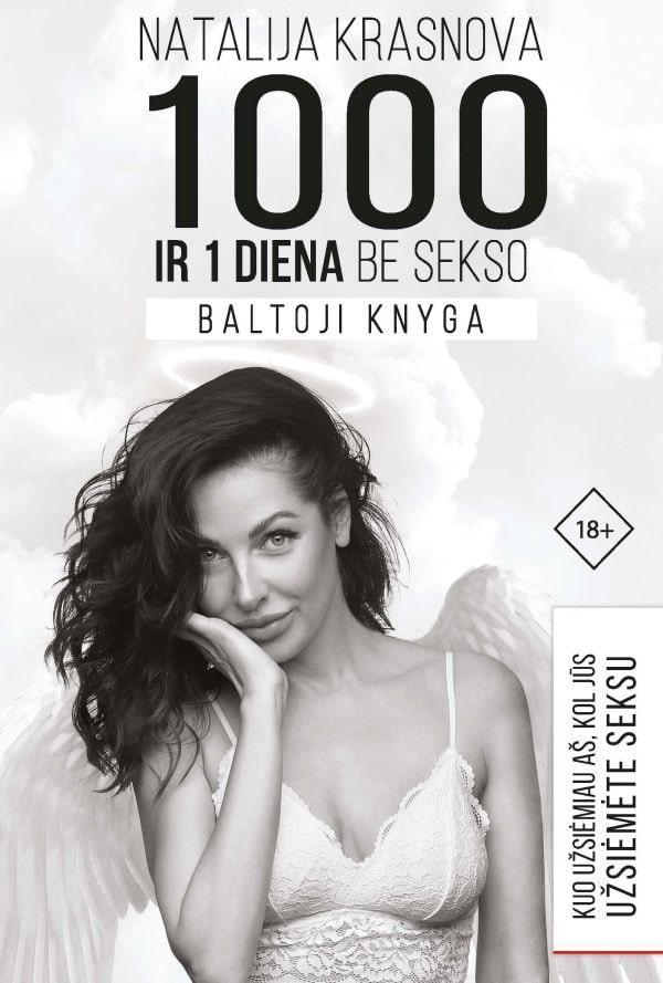 1000 ir viena diena be sekso. Baltoji knyga: kuo užsiėmiau aš, kol jūs užsiėmėte seksu | Natalija Krasnova