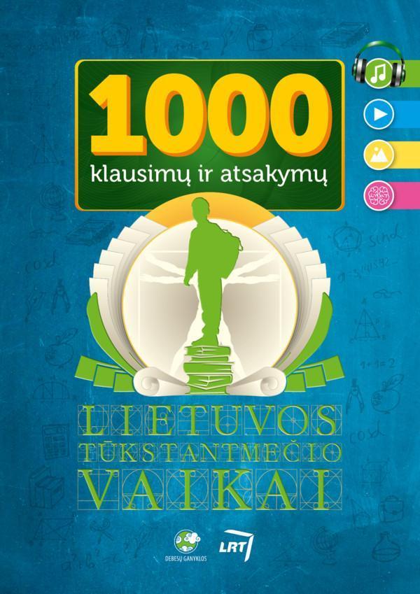 1000 klausimų ir atsakymų   Dalia Ramančauskaitė, Danguolė Kandrotienė, Julija Matulaitė, Roma Blėkienė