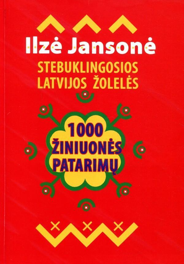 1000 žiniuonės patarimų. Stebuklingos Latvijos žolelės (2-oji laida)   Ilze Jansone