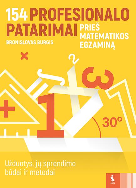 154 profesionalo patarimai prieš matematikos egzaminą | Bronislovas Burgis