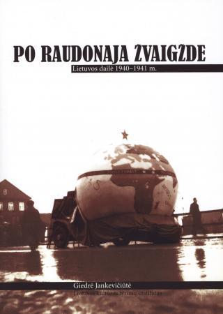 Po raudonąją žvaigžde. Lietuvos dailė 1940–1941 m. | Giedrė Jankevičiūtė