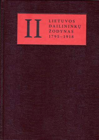 Lietuvos dailininkų žodynas (1795 - 1918), 2 tomas | Sud. Jolanta Širkaitė