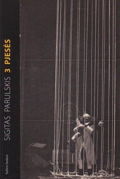 3 pjesės | Sigitas Parulskis