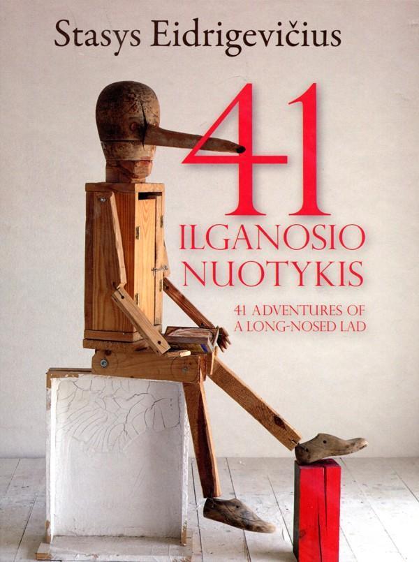 41 ilganosio nuotykis | 41 Adventures of a Long-Nosed Lad | Stasys Eidrigevičius