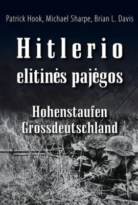 Hitlerio elitinės pajėgos | Patrick Hook, Michael Sharpe, Brian L. Davis