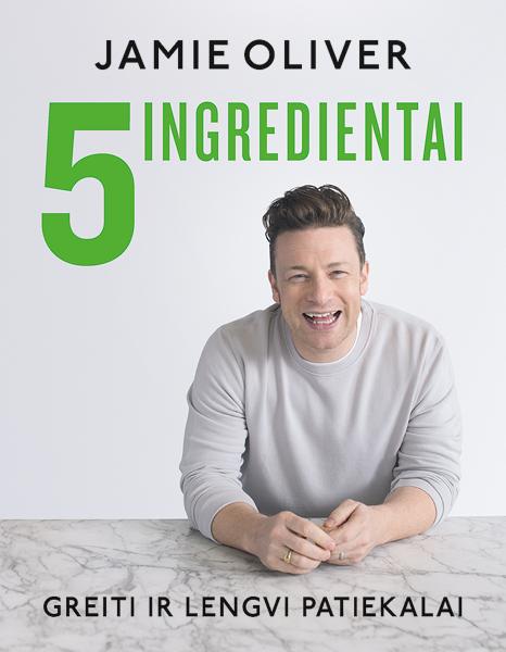 5 ingredientai. Greiti ir lengvi patiekalai   James Oliver
