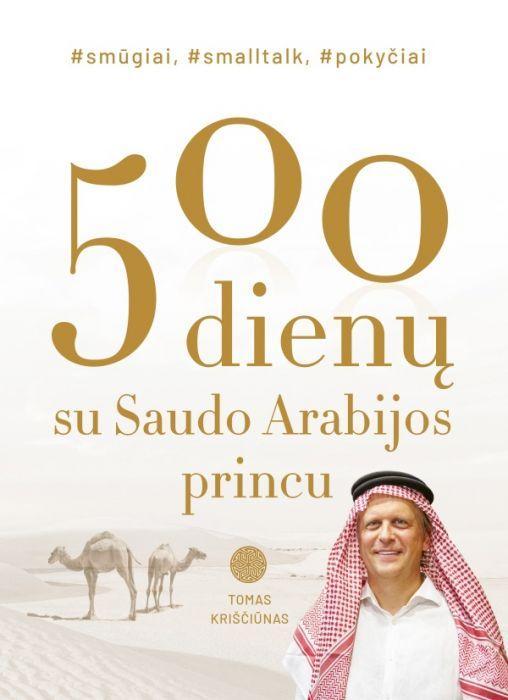 500 dienų su Saudo Arabijos princu | Tomas Kriščiūnas