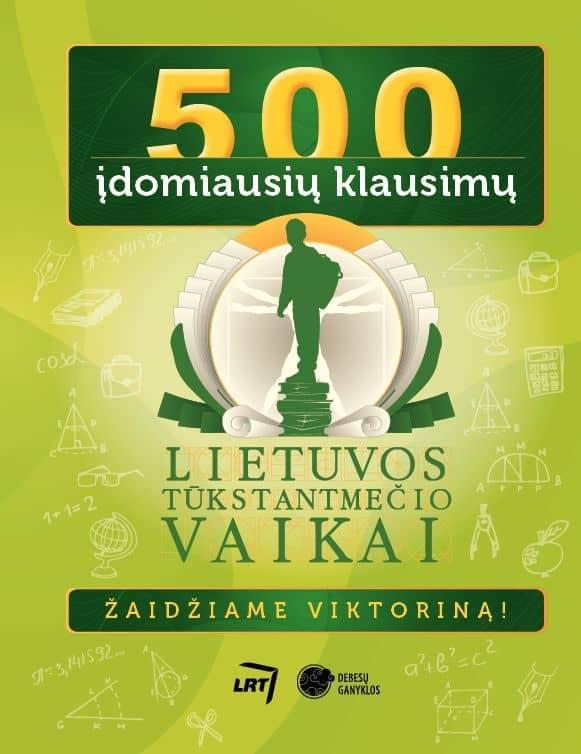 500 įdomiausių klausimų. Žaidžiame viktoriną! |