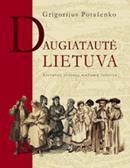 Daugiatautė Lietuva. Lietuvos etninių mažumų istorija | Grigorij Potašenko