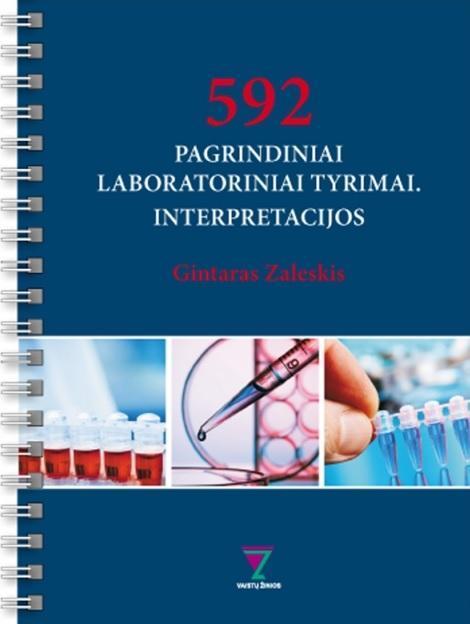 592 pagrindiniai laboratoriniai tyrimai. Interpretacijos | Gintaras Zaleskis