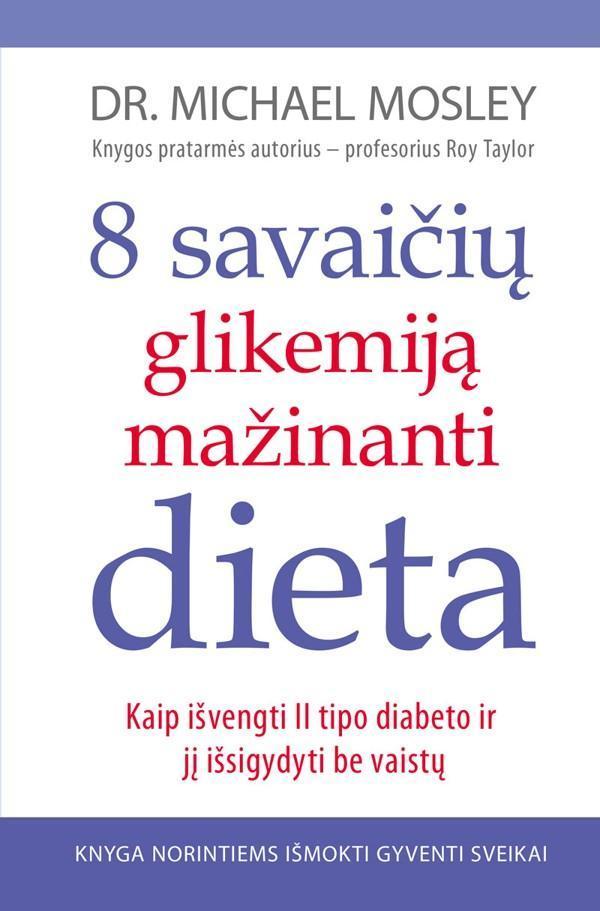 8 savaičių glikemiją mažinanti dieta | Michael Mosley