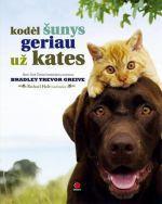 Kodėl šunys geriau už kates | Bradley Trevor Greive