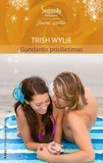 Gundantis prisilietimas (Jausmų egzotika) | Trish Wylie