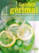 Gaivieji gėrimai. Limonadas, smutis, frapė, džiulepas, šerbetas, gira | Asta Tvirbutienė