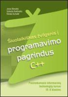 Šiuolaikiškas žvilgsnis į programavimo pagrindus C++. Pasirenkamasis informacinių technologijų kursas IX–X klasėms | Jonas Blonskis, Vytautas Bukšnaitis, Renata Burbaitė