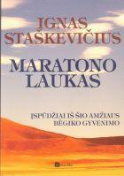 Maratono laukas | Ignas Staškevičius