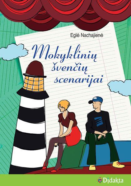 Mokyklinių švenčių scenarijai   Eglė Nachajienė