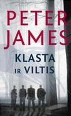 Klasta ir viltis | Peter James