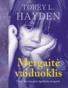 Mergaitė vaiduoklis | Torey L. Hayden