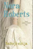 Baltoji vizija | Nora Roberts
