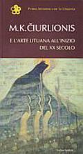 M. K. Čiurlionis e l'arte lituana all'inizio del XX secolo | Laima Laučkaitė