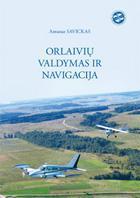 Orlaivių valdymas ir navigacija | Antanas Savickas