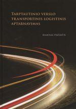 Tarptautinio verslo transportinis logistinis aptarnavimas   Ramūnas Palšaitis