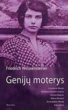 Genijų moterys | Friedrich Weissensteiner
