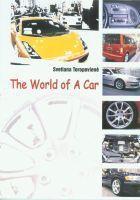 The World of A Car (anglų k.) | Svetlana Toropovienė