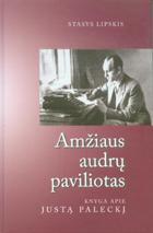 Amžiaus audrų paviliotas. Knyga apie Justą Paleckį | Stasys Lipskis