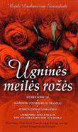 Ugninės meilės rožės | Nejolė Laukavičienė Širvinskaitė