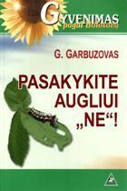 Pasakykite augliui NE | G. Garbuzovas