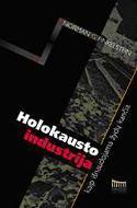 Holokausto industrija. Kaip išnaudojama žydų kančia   Norman G. Finkelstein