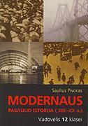 Modernaus pasaulio istorija (XIX - XX a). Vadovėlis 12 klasei | Saulius Pivoras