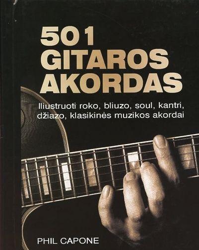 501 gitaros akordas: iliustruoti roko, bliuzo, soul, kantri, džiazo, klasikinės muzikos akordai | Phil Capone
