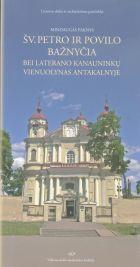 Šv. Petro ir Povilo bažnyčia bei Laterano kanauninkų vienuolynas Antakalnyje | Mindaugas Paknys