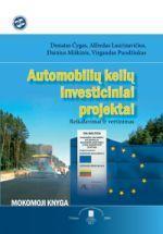 Automobilių kelių investiciniai projektai | D. Čygas, A. Laurinavičius, D. Miškinis, V. Puodžiukas