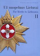 Už nuopelnus Lietuvai / For Merits to Lithuania (II dalis_   Vilius Kavaliauskas