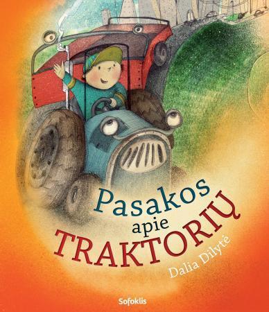 Pasakos apie traktorių | Dalia Dilytė